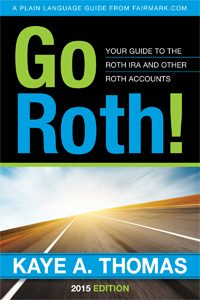 Go Roth! Your Guide to the Roth IRA and Other Roth Accounts